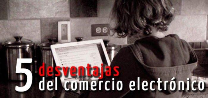 5 desventajas comercio electronico